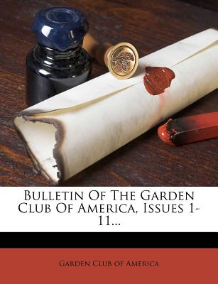 Nabu Press Bulletin of the Garden Club of America, Issues 1-11... [Paperback] at Sears.com